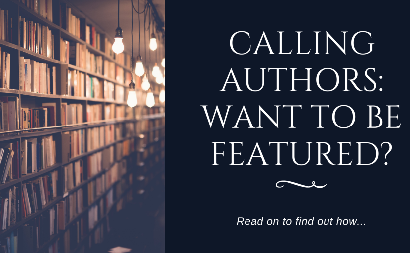 Calling Authors: Do you want to be featured on my website?
